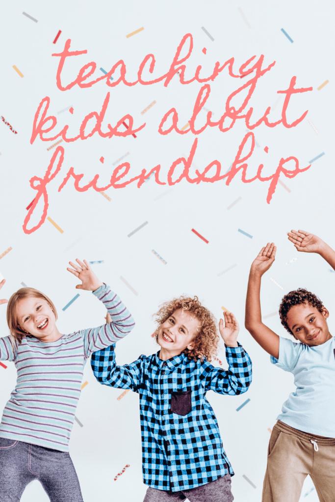 Teaching Kids About Friendship