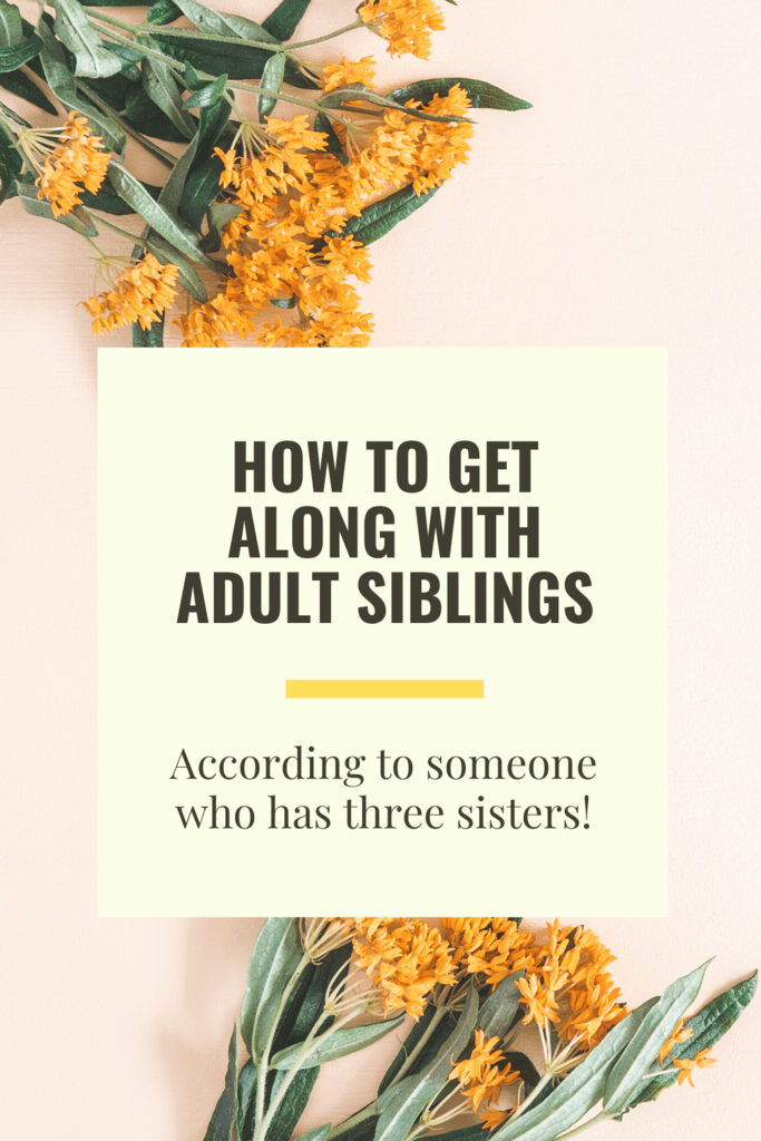 how to get along with adult siblings