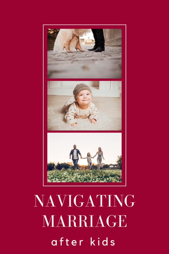 navigating marriage after kids