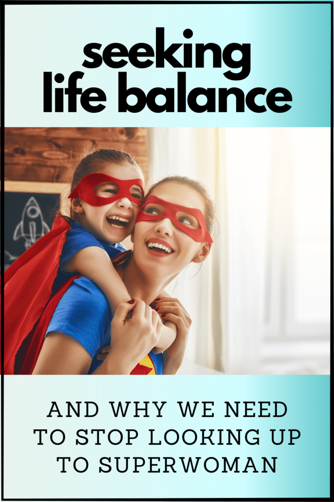 graphic for seeking life balance article with picture of mom and daughter in superhero gear