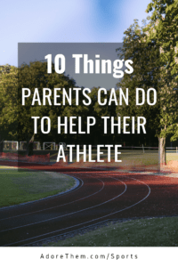 10 Ways to Provide Parental Support for Your Athlete