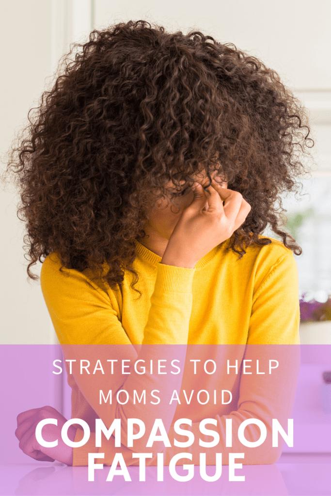 compassion fatigue in moms