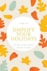 Simplify your holidays