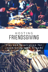 hosting friendsgiving