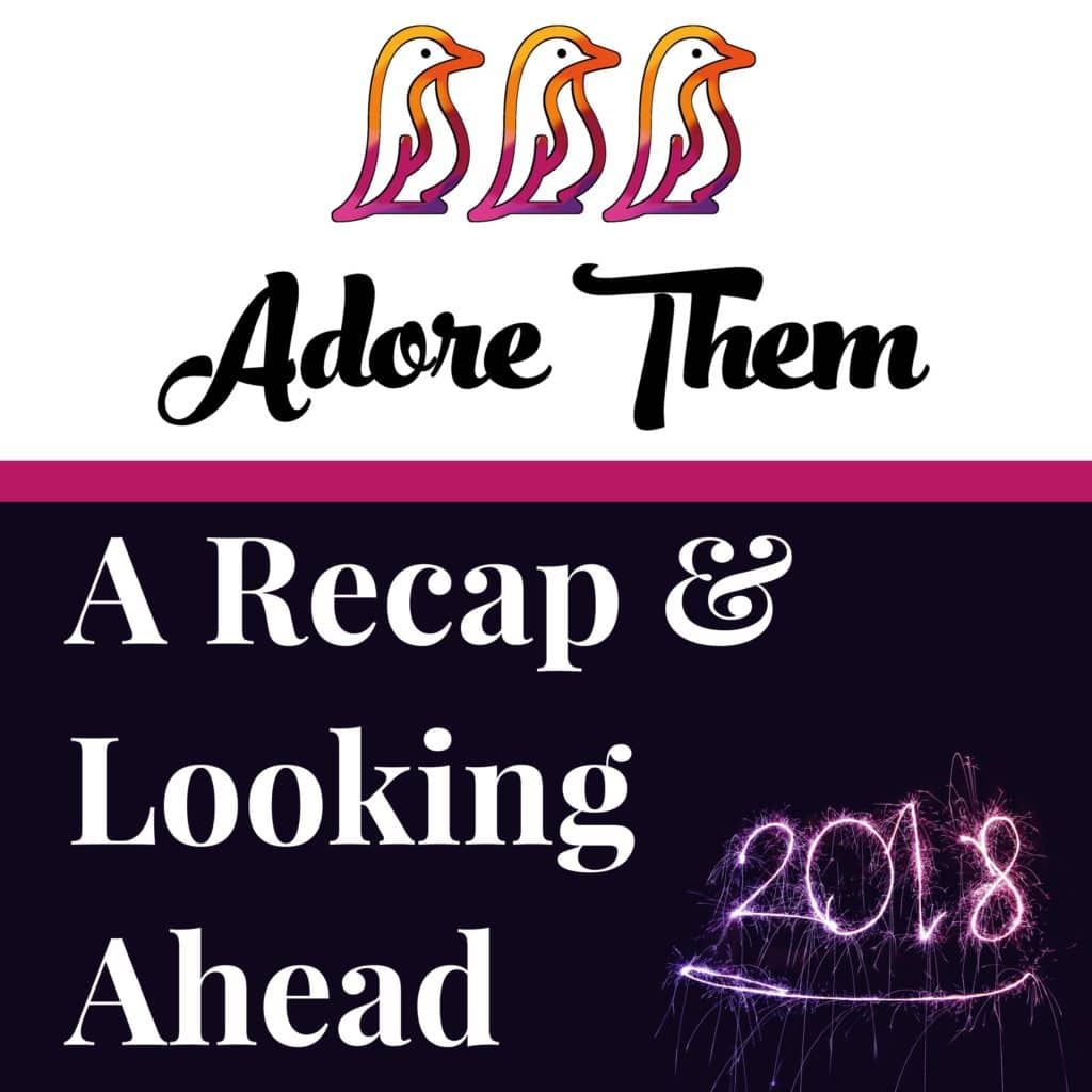 Adore Them Recap & Looking Ahead