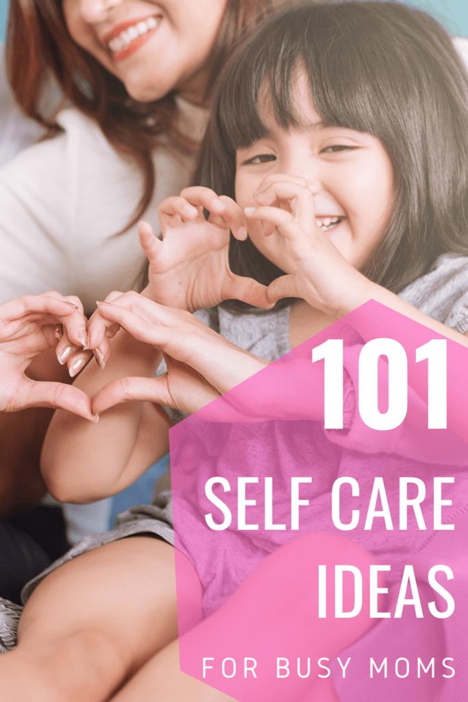 101 self care ideas for moms