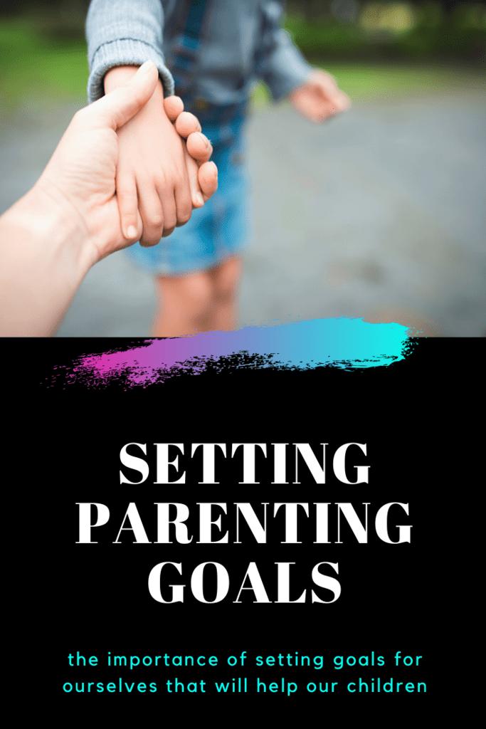 Setting Parenting Goals