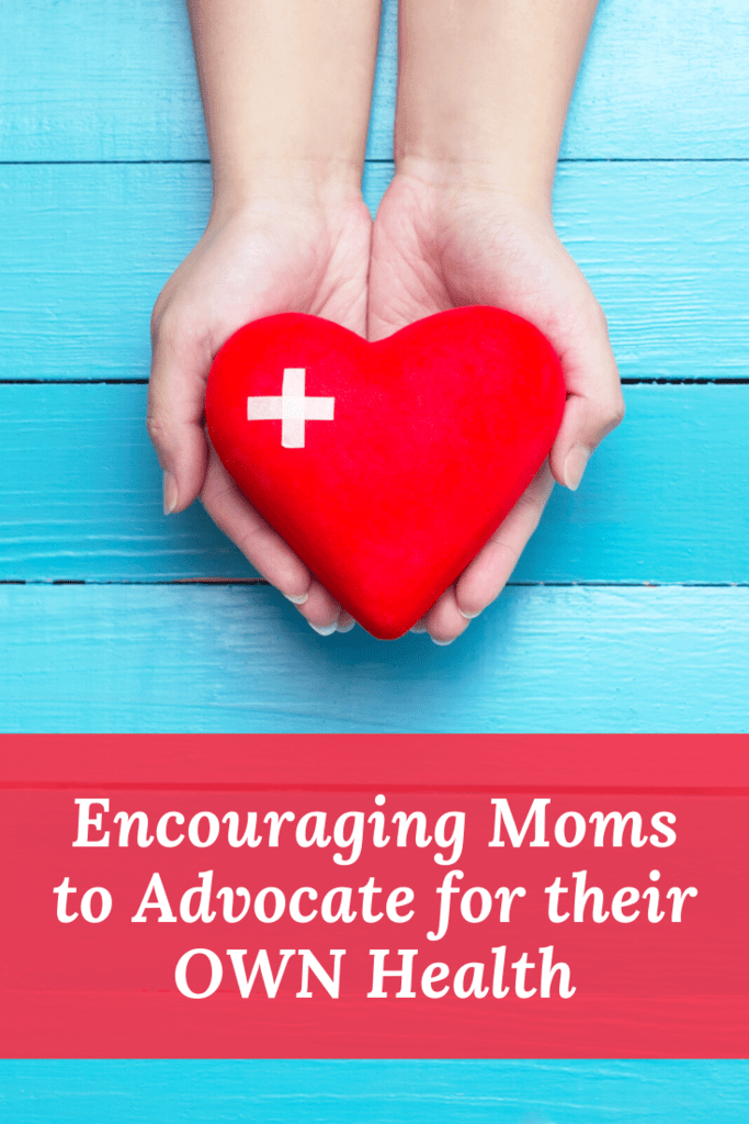 encouraging moms to advocate for their own health
