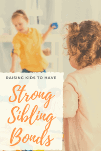 Raising Kids to Have Strong Sibling Bonds