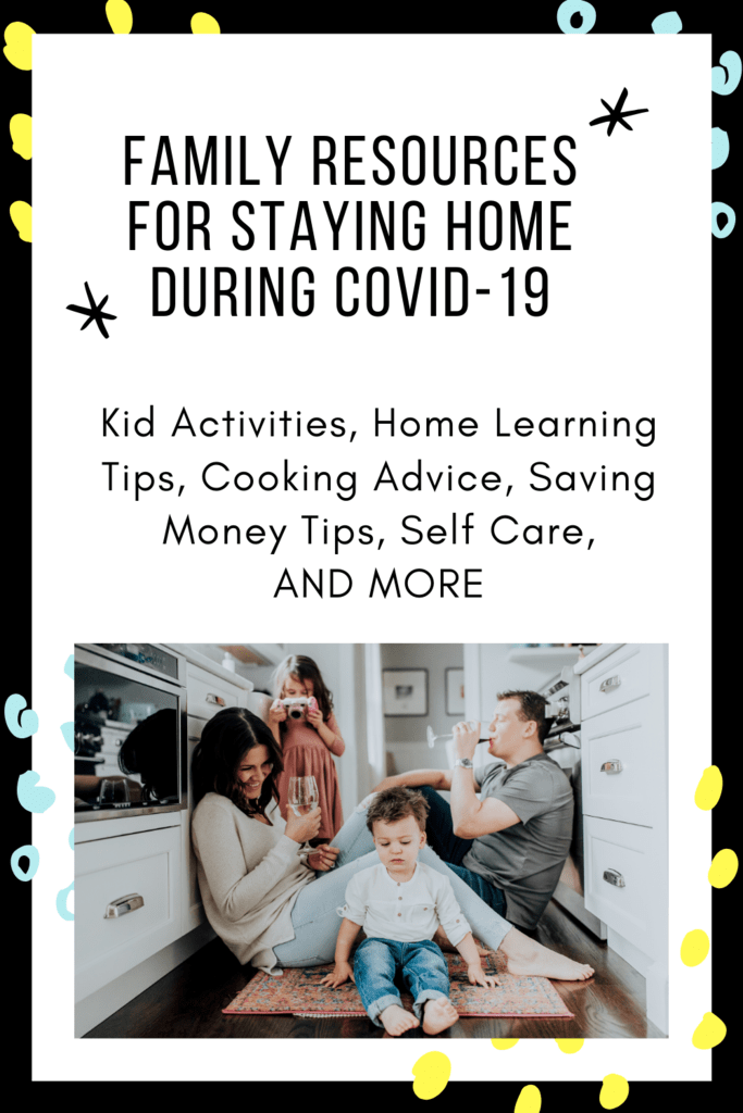 Family Resources for Staying Home During COVID-19