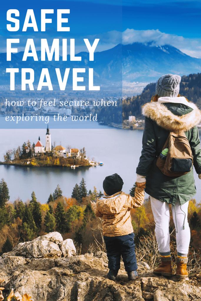 safe family travel trips