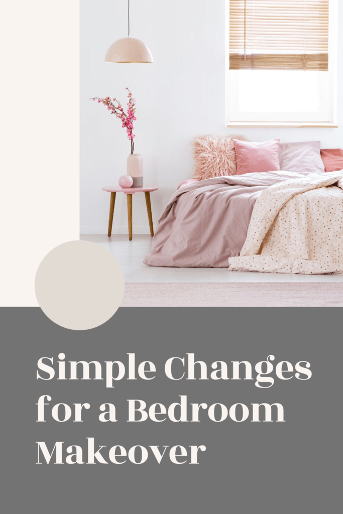 Simple Changes for a Bedroom Makeover