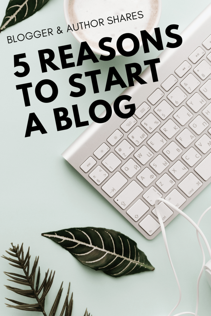 reasons to start a blog graphic with flat lay of leaves, keyboard, and coffee