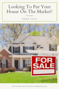 Looking To Put Your House On The Market? Read This!