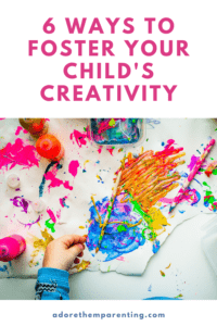 6 ways to foster your child's creativity