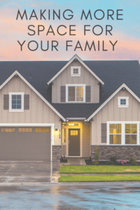 making more space for your family