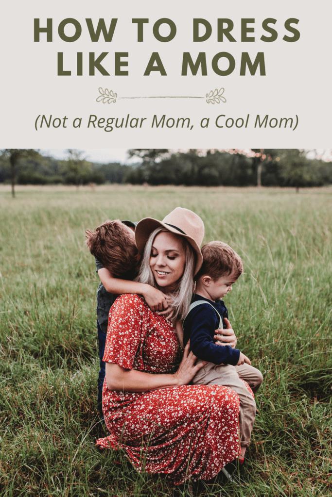 how to dress like a mom